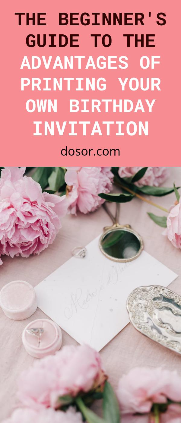 , The Beginner's Guide to The Advantages of Printing Your Own Birthday Invitation